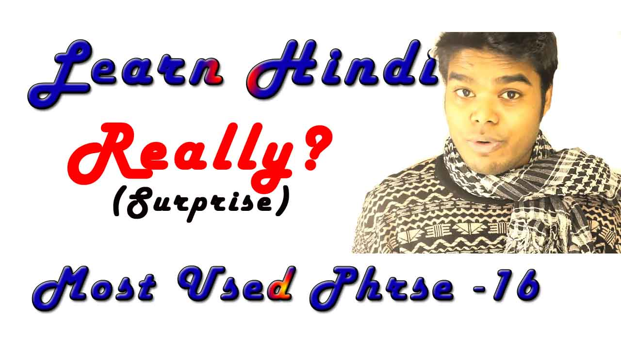 How to say really in Hindi – Learn Most Used Hindi Phrases 15