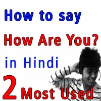 How to say How Are You in Hindi-Learn Hindi Most Used Phrases-Lesson 2