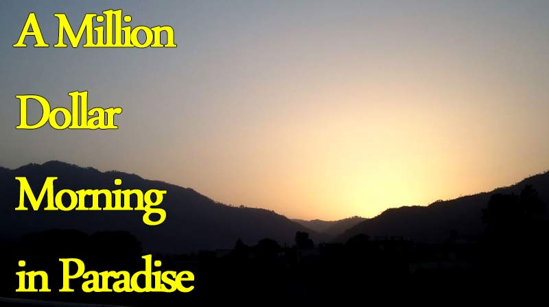 A Million Dollar Morning In Paradise – A Trip to Heaven