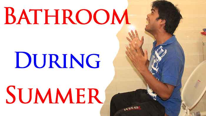 This is Why  I Can't Bathroom Anytime in INDIA During Summer